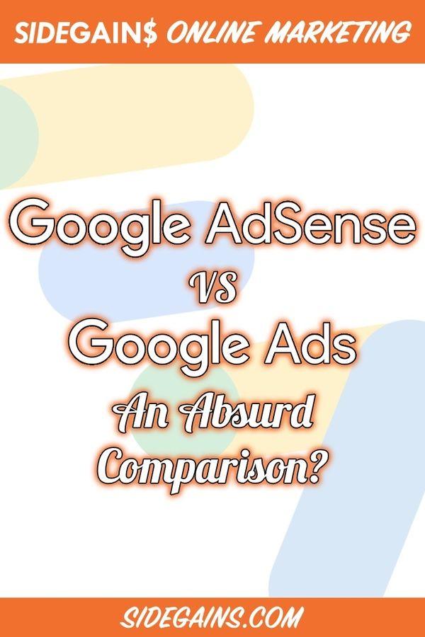 Comparing Google AdSense to Google Ads