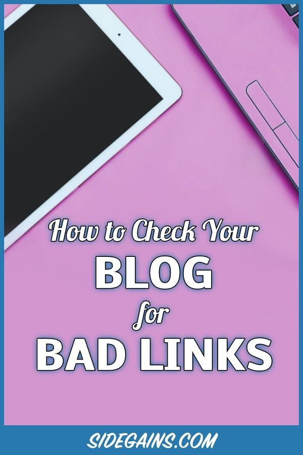 Bad Links & Your Blog