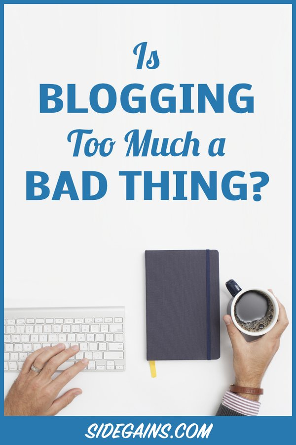 Blogging Too Much?