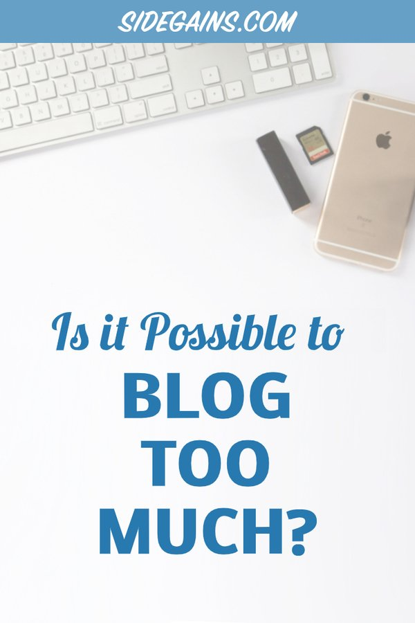 How Much Blogging is Too Much?