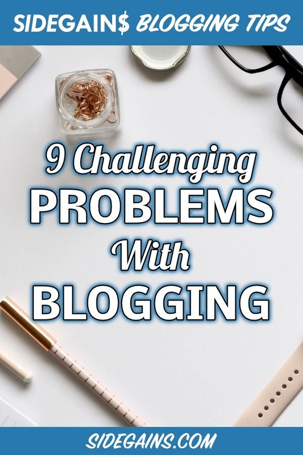 9 Challenging Blogging Problems