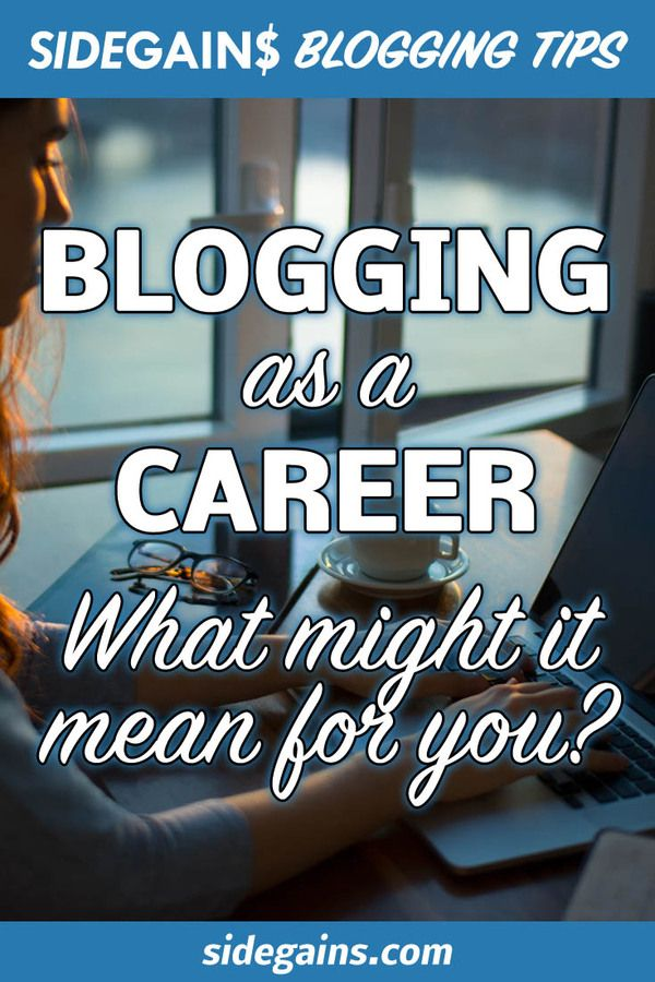 What a Career from Blogging Might Mean for You?