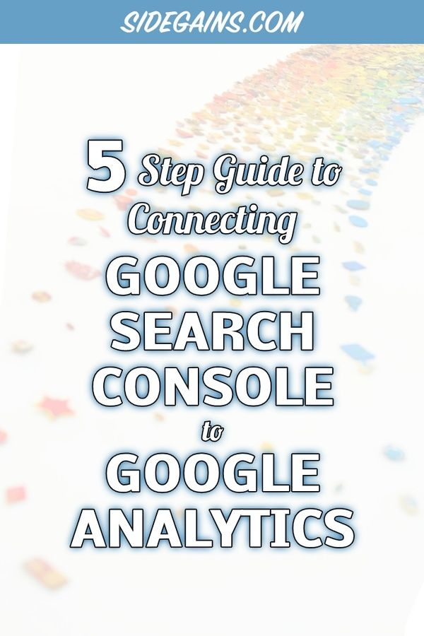 Connecting Google Analytics and Google Search Console